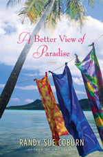 A Better View of Paradise by Author Randy Sue Coburn